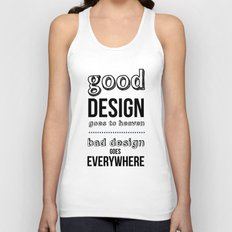 Good Design goes to Heaven, Bad Design goes Everywhere Unisex Tank Top