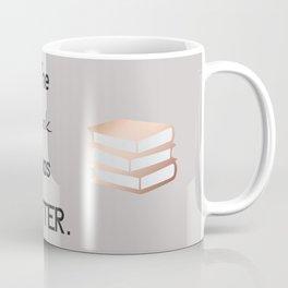The book was better Coffee Mug