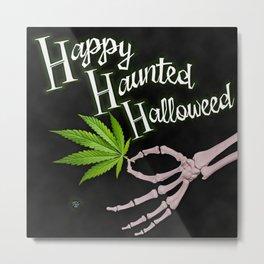 Happy Haunted Halloweed Metal Print