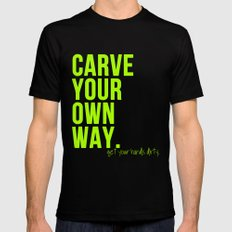 Carve Your Own Way Mens Fitted Tee Black MEDIUM