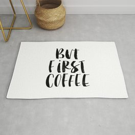 But First Coffee black and white monochrome typography kitchen poster design home decor wall art Rug