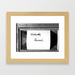 Nobody Knows Framed Art Print