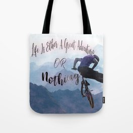 Life Is A Great Adventure Tote Bag