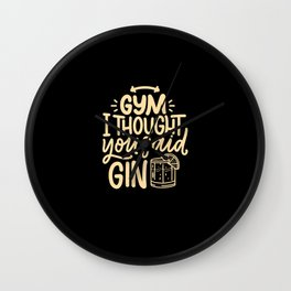 Gym. I Thought You Said Gin. Wall Clock