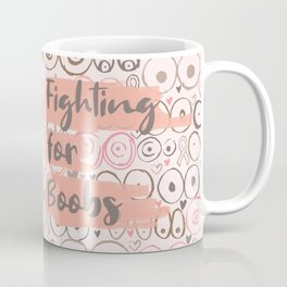 Fighting for Boobs - Quote Coffee Mug