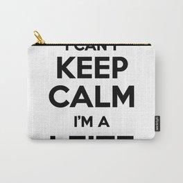 I cant keep calm I am a LEITE Carry-All Pouch