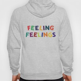 Feeling Feelings Hoody