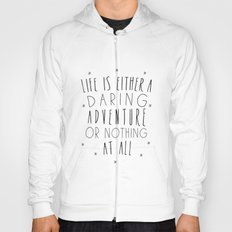 III. Life is either a daring adventure or nothing at all Hoody