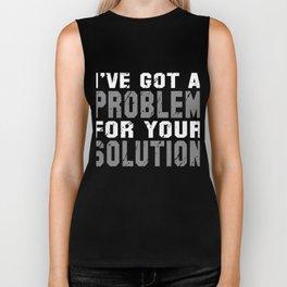 I've Got A Problem For Your Solution Biker Tank