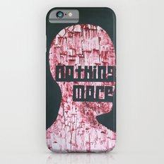 :::Nothing More::: iPhone 6s Slim Case