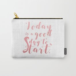 """""""Today is a good day to start"""" lettering Carry-All Pouch"""