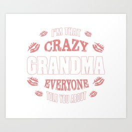I'm That Crazy Grandma Art Print