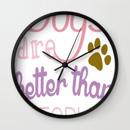 Dogs Are Better Than People Wall Clock