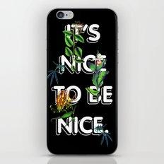 It's Nice To Be Nice iPhone & iPod Skin