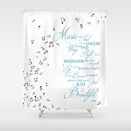 Music Gives Soul to the Universe Shower Curtain