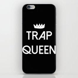 Trap Queen iPhone Skin