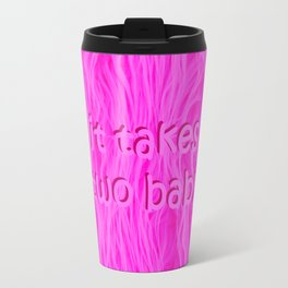 it takes two baby | fluffy Travel Mug