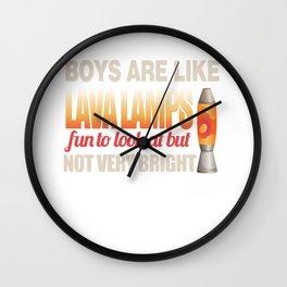 Boys Are Like Lava Lamps Wall Clock