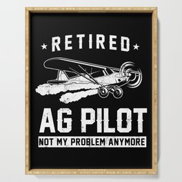 Crop Duster Retired Ag Pilot Not My Problem Anymore Plane Serving Tray