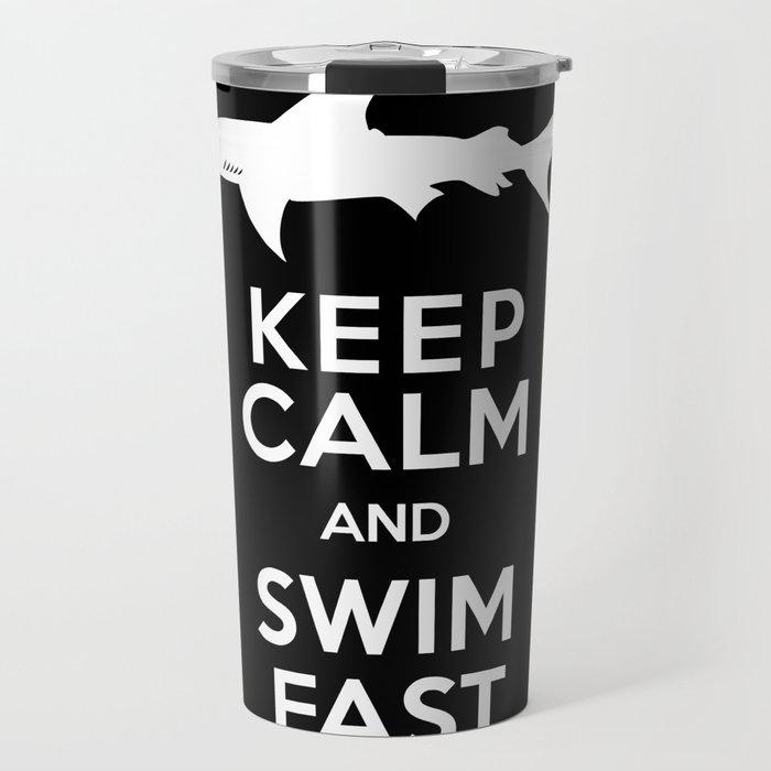 Keep Calm and Swim Fast Shark Travel Mug