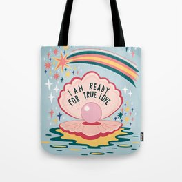 I am ready for true love Tote Bag