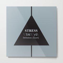 F*Stress Metal Print