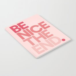 Be Nice The End. Notebook