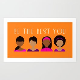 Black Girls Be The Best You Art Print
