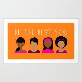 Black Girls Be The Best You Art Print