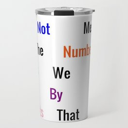 Quote About Life Travel Mug