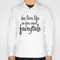 fairytale Hoodies featuring FAIRYTALE by stephanie nichole