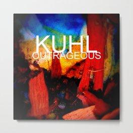 KUHL : OUTRAGEOUS Metal Print