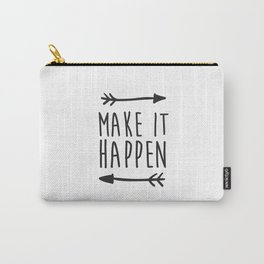 Make it happen Carry-All Pouch