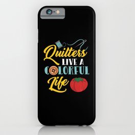 Quilting Gifts iPhone Case