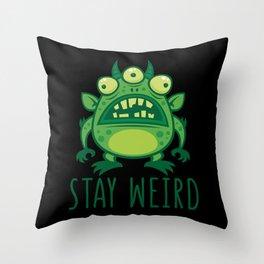 Stay Weird Alien Monster Throw Pillow