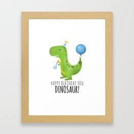 Happy Birthday You Dinosaur! Framed Art Print