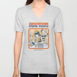 A Cure for Stupid People Unisex V-Neck