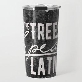 The Trees Speak Latin - Raven Boys Travel Mug