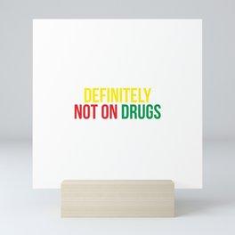Definitely Not on Drugs Mini Art Print
