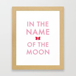 In The Name Of The Moon... Framed Art Print