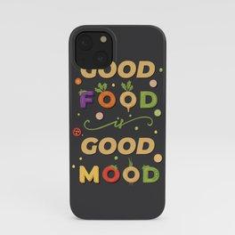 good food is good mood iPhone Case