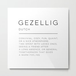 Gezellig Definition Metal Print
