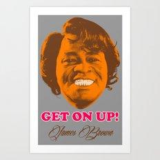 GET ON UP! James Brown sex machine t-shirt Art Print