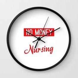 No Sleep No Money No Life Nursing Student Wall Clock