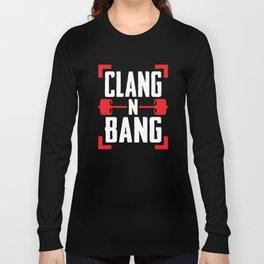 Clang N Bang Long Sleeve T-shirt