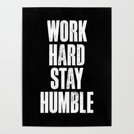 Work Hard, Stay Humble black and white monochrome typography poster design home decor bedroom wall Poster