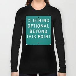 Clothing Optional Beyond This Point Long Sleeve T-shirt