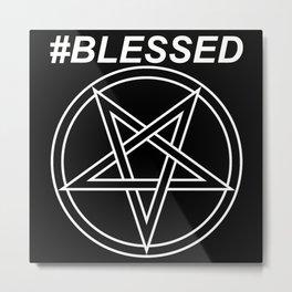 #BLESSED INVERTED Metal Print