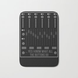 Yes I Know What All The Buttons Do I Audio Engineer Gift Bath Mat