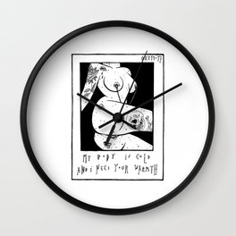 my body is cold and I need your warmth Wall Clock